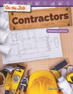 On the Job: Contractors: Perimeter and Area (Paperback)