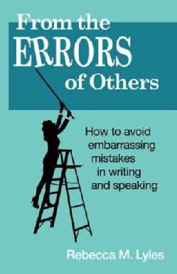 From the Errors of Others: How to Avoid Embarrassing Mistakes in Writing and Speaking (Paperback)
