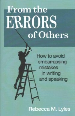 From the Errors of Others: How to Avoid Embarrassing Mistakes in Writing and Speaking (Hardcover)
