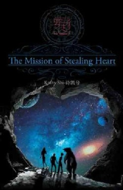The Mission of Stealing Heart (Hardcover)