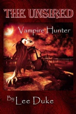 The Unsired: Vampire Hunter (Paperback)