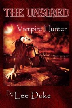 The Unsired: Vampire Hunter (Paperback)