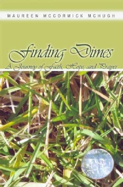 Finding Dimes: A Journey of Faith, Hope, and Prayer (Paperback)