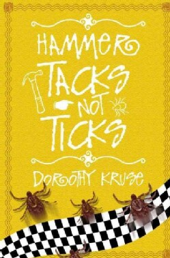 Hammer Tacks Not Ticks (Paperback)