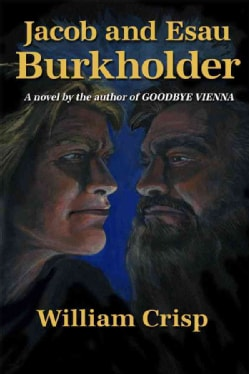 """Jacob and Esau Burkholder: A Novel by the Author of """"Goodbye Vienna"""" (Paperback)"""