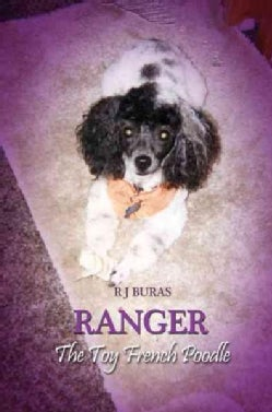 Ranger the Toy French Poodle (Paperback)