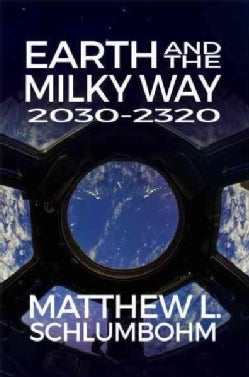Earth and the Milky Way 2030-2320 (Paperback)