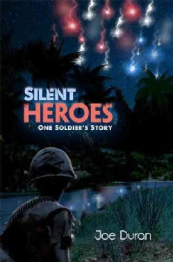 Silent Heroes: One Soldier's Story (Paperback)