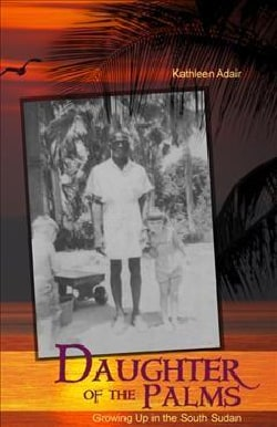 Daughter of the Palms: Growing Up in the South Sudan (Paperback)