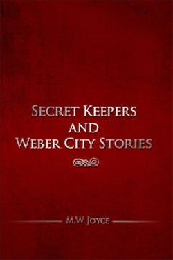 Secret Keepers and Weber City Stories (Paperback)
