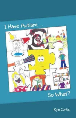 I Have Autism... So What? (Paperback)