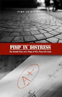 Pimp in Distress: The Untold Story of a Pimp of This Pimp Life Style (Paperback)