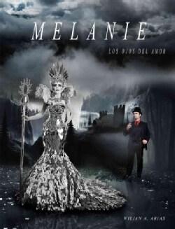 Melanie: Los Ojos Del Amor (Paperback)
