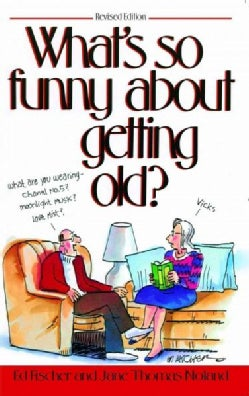 What's So Funny About Getting Old? (Paperback)