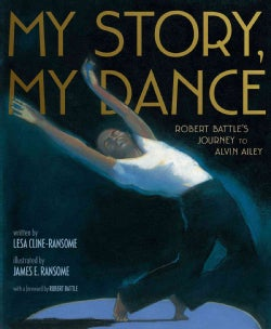 My Story, My Dance: Robert Battle's Journey to Alvin Ailey (Hardcover)