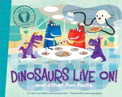 Dinosaurs Live On!: And Other Fun Facts (Hardcover)