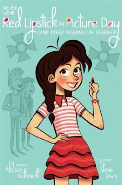 Never Wear Red Lipstick on Picture Day and Other Lessons Ive Learned (Hardcover)