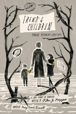Irena's Children: A True Story of Courage, Young Readers Edition (Paperback)