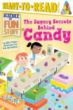 The Sugary Secrets Behind Candy (Paperback)
