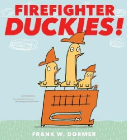 Firefighter Duckies! (Hardcover)