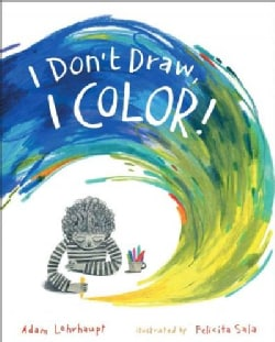 I Don't Draw, I Color! (Hardcover)
