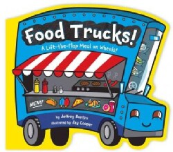 Food Trucks!: A Lift-the-flap Meal on Wheels! (Board book)
