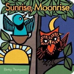 Sunrise, Moonrise (Board book)