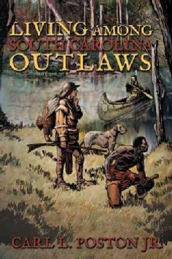 Living Among South Carolina Outlaws (Hardcover)
