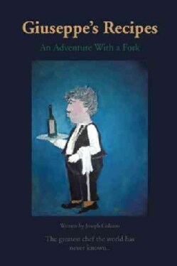 Giuseppe's Recipes: An Adventure With a Fork (Paperback)