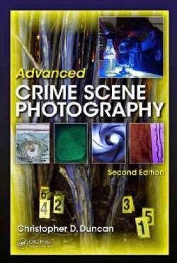 Advanced Crime Scene Photography (Hardcover)