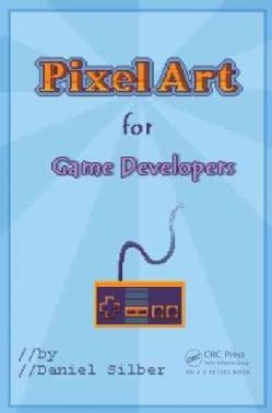 Pixel Art for Game Developers (Paperback)