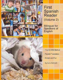 First Spanish Reader for Beginners for Speakers of English: Bilingual for Speakers of English Elementary Level (Paperback)