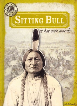Sitting Bull in His Own Words (Hardcover)