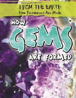 How Gems Are Formed (Hardcover)