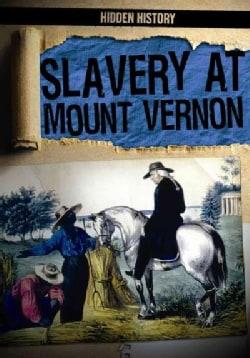 Slavery at Mount Vernon (Paperback)