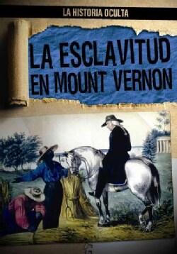 La Esclavitud en Mount Vernon / Slavery at Mount Vernon (Paperback)