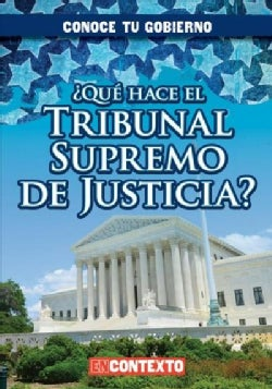 Que hace el Tribunal Supremo de Justicia?/ What Does the US Supreme Court Do? (Paperback)