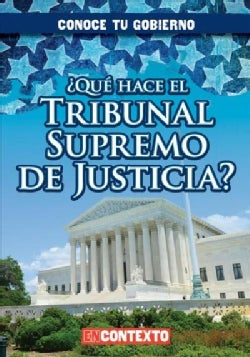 Que hace el Tribunal Supremo de Justicia?/ What Does the US Supreme Court Do? (Hardcover)