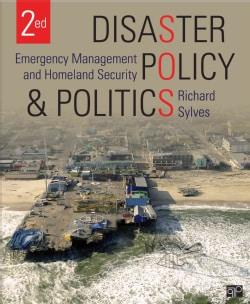 Disaster Policy and Politics: Emergency Management and Homeland Security (Paperback)
