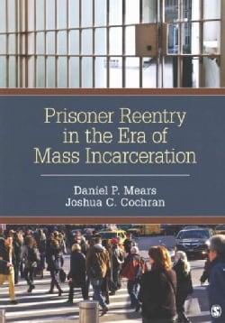 Prisoner Reentry in the Era of Mass Incarceration (Paperback)