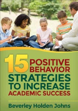 15 Positive Behavior Strategies to Increase Academic Success (Paperback)