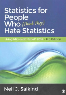 Statistics for People Who Think They Hate Statistics: Using Microsoft Excel 2016 (Paperback)
