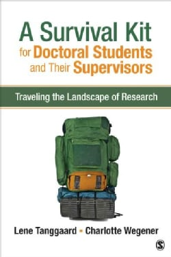 A Survival Kit for Doctoral Students and Their Supervisors: Traveling the Landscape of Research (Paperback)
