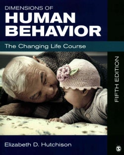 Dimensions of Human Behavior, 5th Ed. + Dimensions of Human Behavior: The Changing Life Course, 5th Ed.: Person and Environment