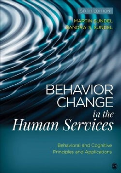Behavior Change in the Human Services: Behavioral and Cognitive Principles and Applications (Paperback)