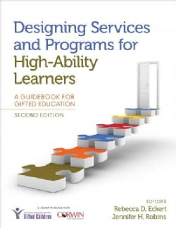 Designing Services and Programs for High-Ability Learners: A Guidebook for Gifted Education (Paperback)