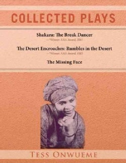 Collected Plays: Shakara the Break Dancer / The Desert Encroaches / The Missing Face (Paperback)