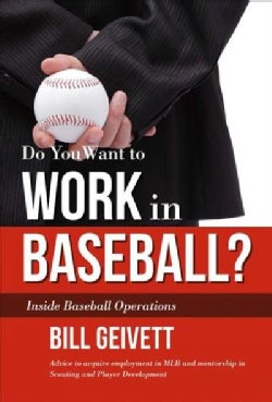 Do You Want to Work in Baseball?: Inside Baseball Operations (Hardcover)