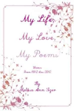 My Life, My Love, My Poems (Hardcover)