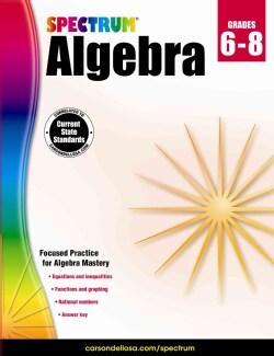 Spectrum Algebra Grades 6-8 (Paperback)